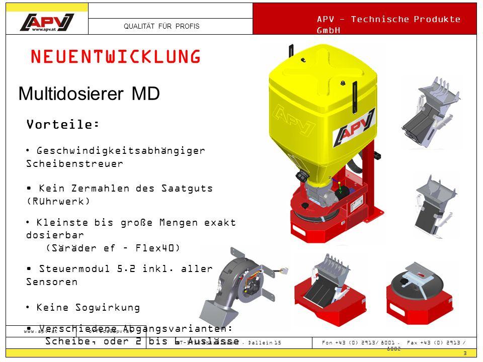 QUALITÄT FÜR PROFIS APV - Technische Produkte GmbH 3 www.apv.atoffice@apv.at AT-3753 Hötzelsdorf. Dallein 15 Fon +43 (0) 2913/ 8001. Fax +43 (0) 2913