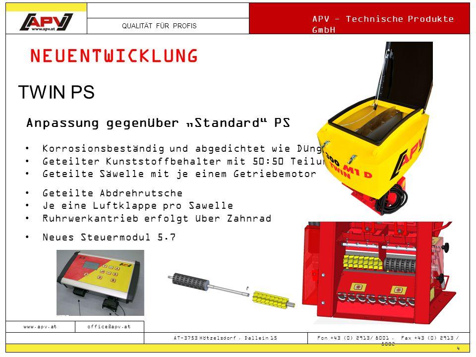 QUALITÄT FÜR PROFIS APV - Technische Produkte GmbH 4 www.apv.atoffice@apv.at AT-3753 Hötzelsdorf. Dallein 15 Fon +43 (0) 2913/ 8001. Fax +43 (0) 2913