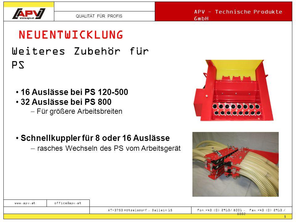 QUALITÄT FÜR PROFIS APV - Technische Produkte GmbH 5 www.apv.atoffice@apv.at AT-3753 Hötzelsdorf. Dallein 15 Fon +43 (0) 2913/ 8001. Fax +43 (0) 2913