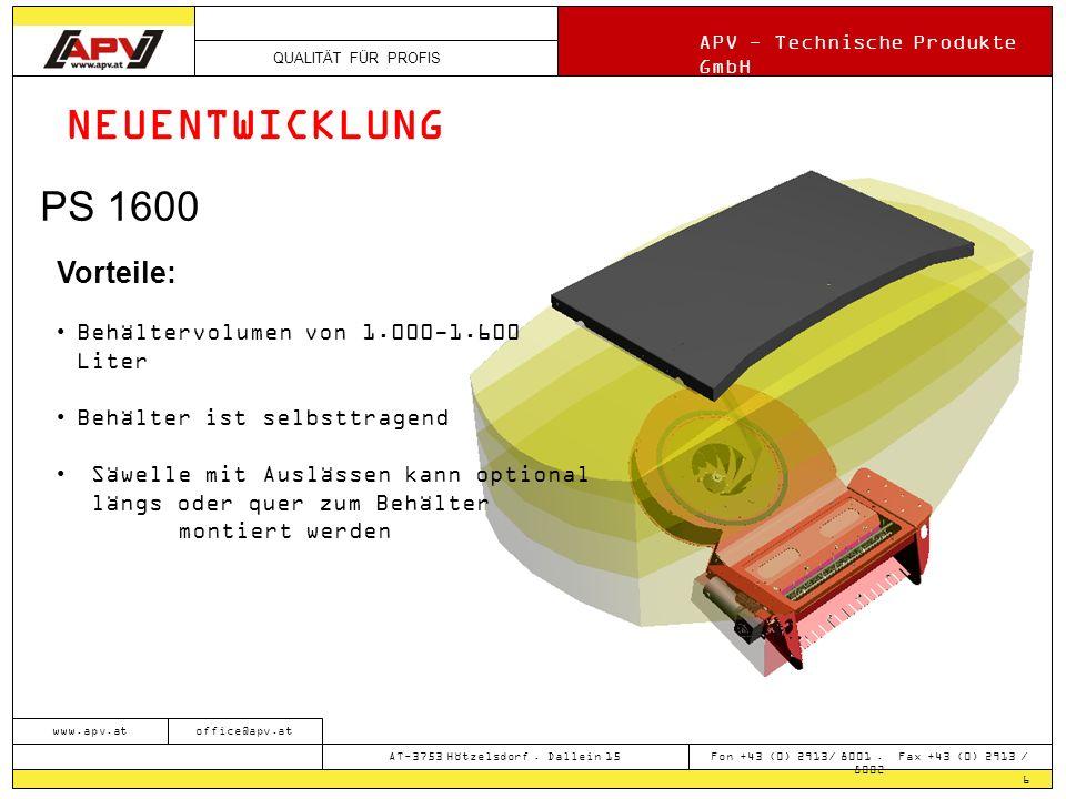 QUALITÄT FÜR PROFIS APV - Technische Produkte GmbH 6 www.apv.atoffice@apv.at AT-3753 Hötzelsdorf. Dallein 15 Fon +43 (0) 2913/ 8001. Fax +43 (0) 2913
