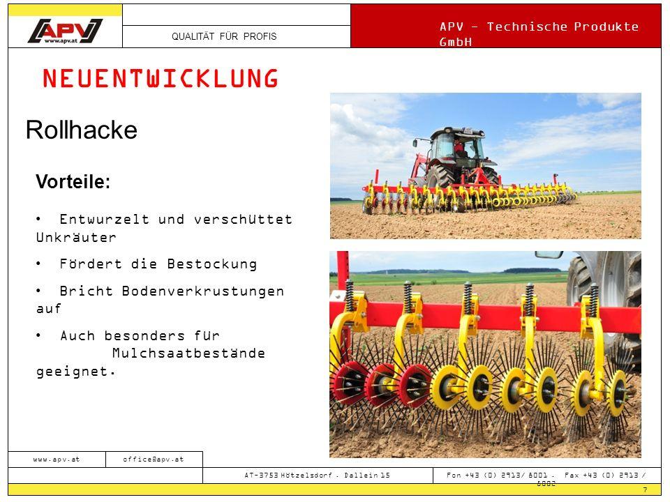 QUALITÄT FÜR PROFIS APV - Technische Produkte GmbH 7 www.apv.atoffice@apv.at AT-3753 Hötzelsdorf. Dallein 15 Fon +43 (0) 2913/ 8001. Fax +43 (0) 2913