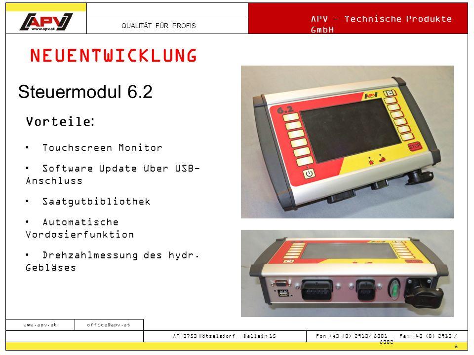 QUALITÄT FÜR PROFIS APV - Technische Produkte GmbH 8 www.apv.atoffice@apv.at AT-3753 Hötzelsdorf. Dallein 15 Fon +43 (0) 2913/ 8001. Fax +43 (0) 2913