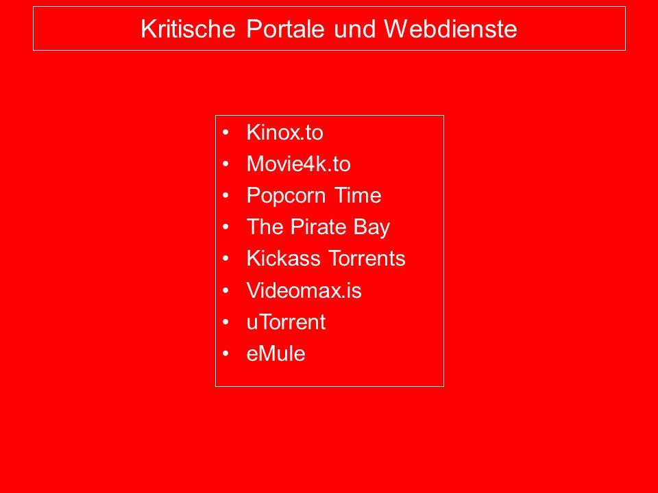 Kritische Portale und Webdienste Kinox.to Movie4k.to Popcorn Time The Pirate Bay Kickass Torrents Videomax.is uTorrent eMule