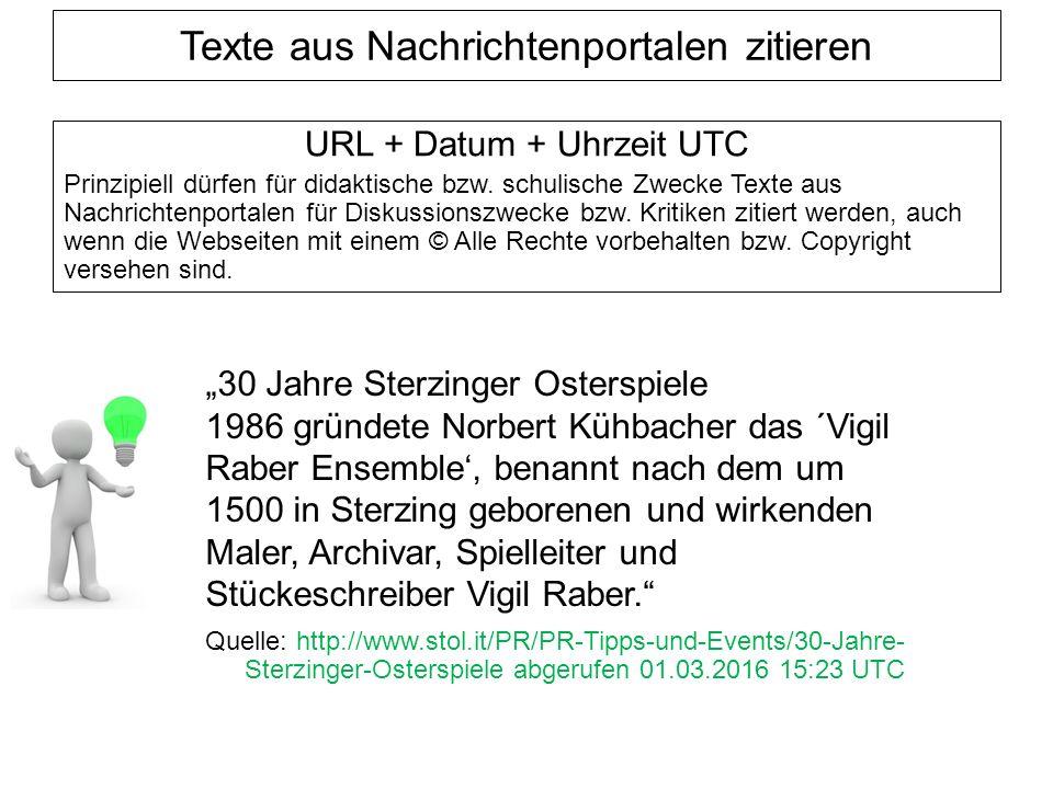 Texte aus Nachrichtenportalen zitieren URL + Datum + Uhrzeit UTC Prinzipiell dürfen für didaktische bzw.