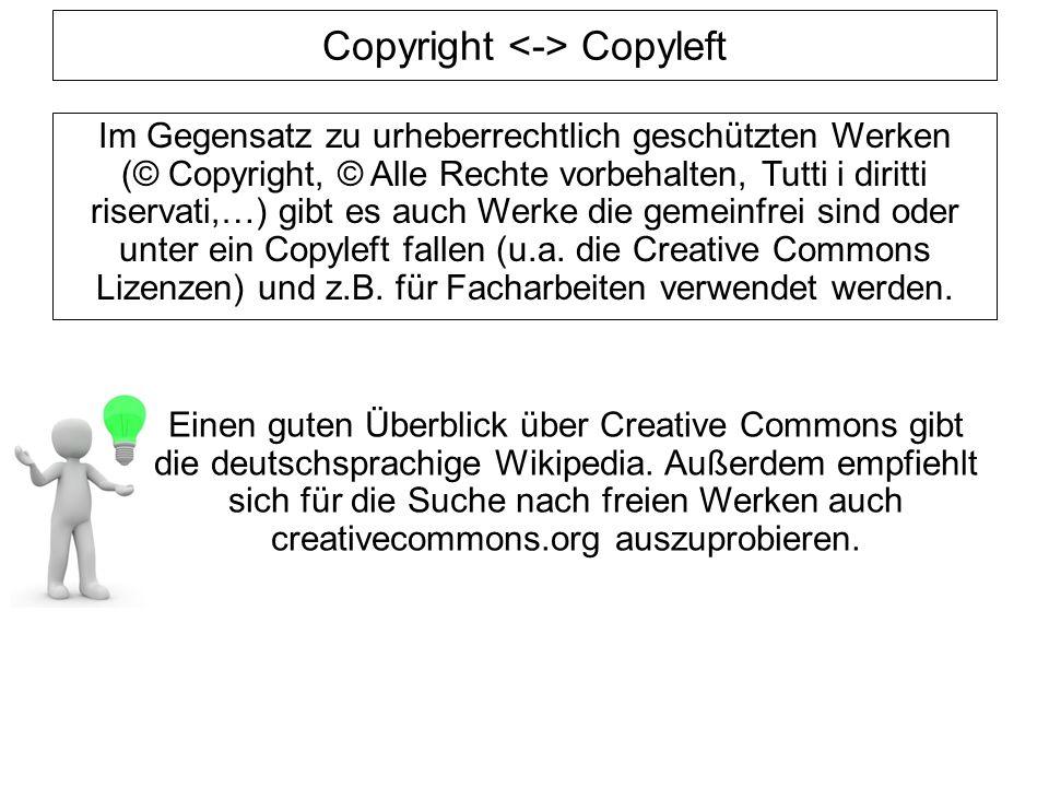 Copyright Copyleft Im Gegensatz zu urheberrechtlich geschützten Werken (© Copyright, © Alle Rechte vorbehalten, Tutti i diritti riservati,…) gibt es auch Werke die gemeinfrei sind oder unter ein Copyleft fallen (u.a.