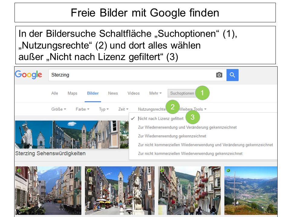 """Freie Bilder mit Google finden In der Bildersuche Schaltfläche """"Suchoptionen (1), """"Nutzungsrechte (2) und dort alles wählen außer """"Nicht nach Lizenz gefiltert (3) 1 2 3"""