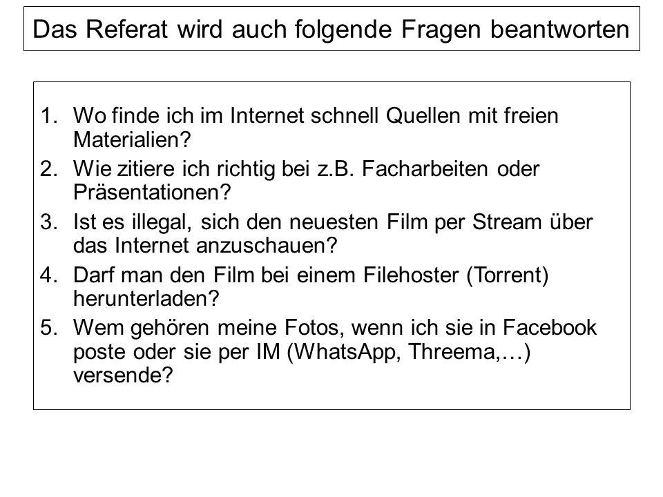 Das Referat wird auch folgende Fragen beantworten 1.Wo finde ich im Internet schnell Quellen mit freien Materialien.