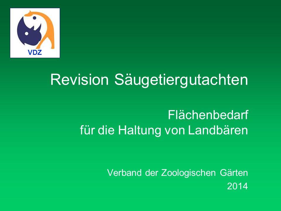 Revision Säugetiergutachten Flächenbedarf für die Haltung von Landbären Verband der Zoologischen Gärten 2014 VDZ