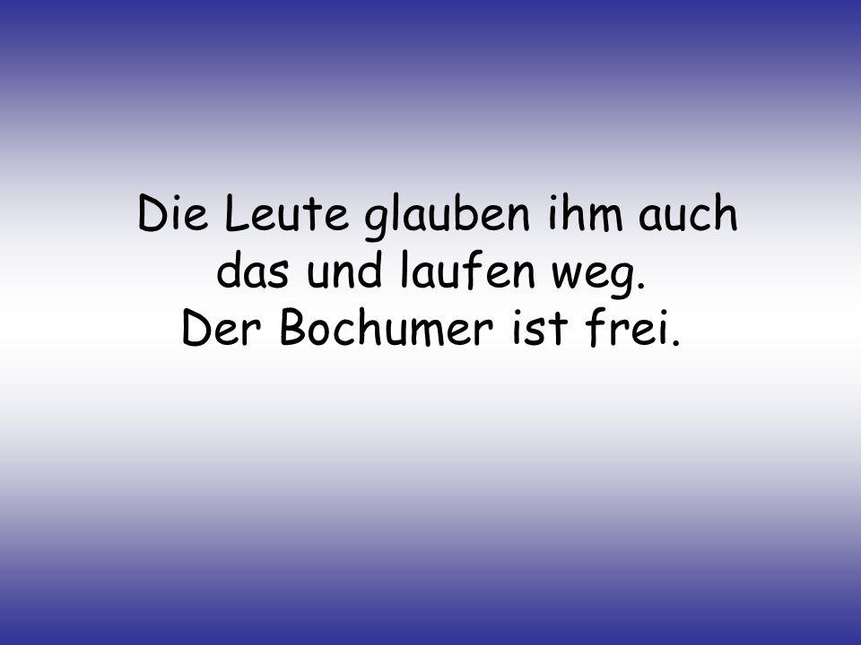 """Der Bochumer denkt: """"Das schaff ich auch! Er wird zur Exekution gebeten."""