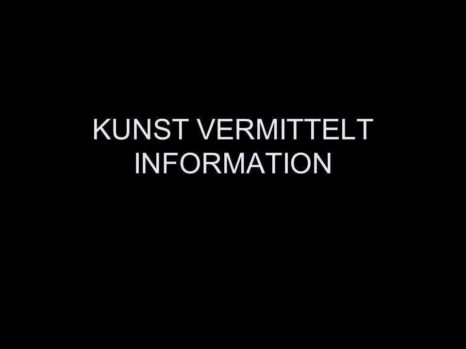 KUNST VERMITTELT INFORMATION