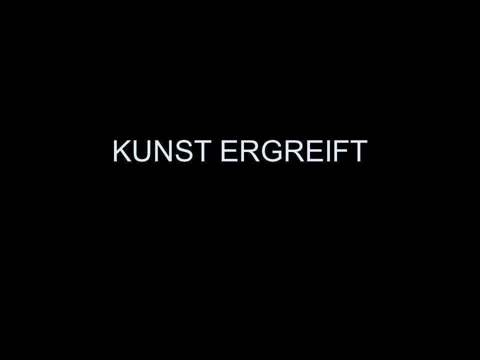 KUNST ERGREIFT