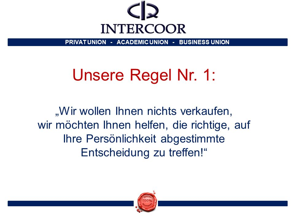 PRIVAT UNION - ACADEMIC UNION - BUSINESS UNION Unsere Regel Nr.