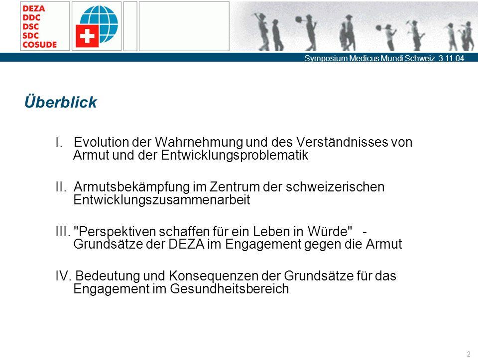 Symposium Medicus Mundi Schweiz 3.11.04 2 Überblick I.