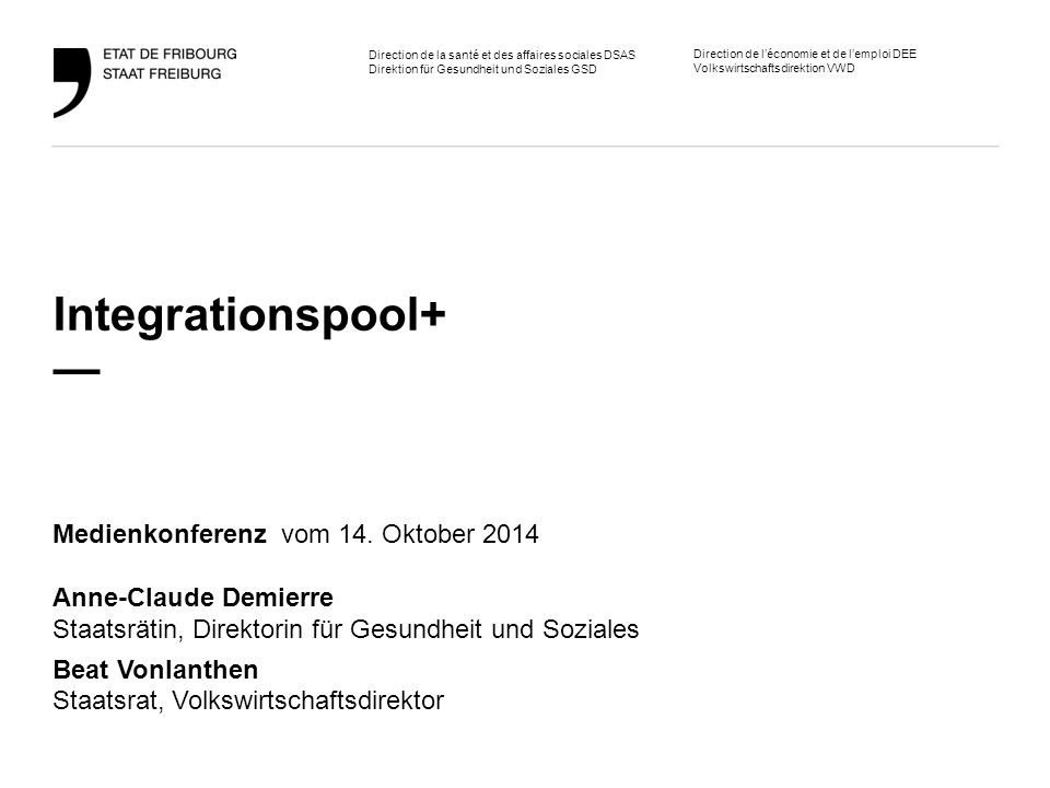 2 Direktion für Gesundheit und Soziales GSD Volkswirtschaftsdirektion VWD MK Integrationspool+, Freiburg, 14.