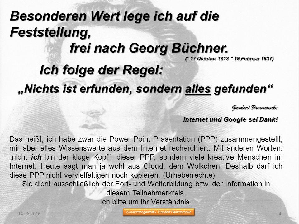 Besonderen Wert lege ich auf die Feststellung, frei nach Georg Büchner.