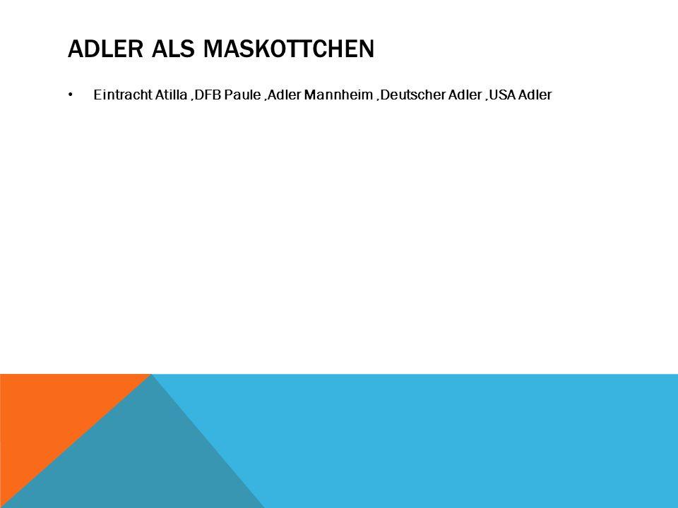 ADLER ALS MASKOTTCHEN Eintracht Atilla,DFB Paule,Adler Mannheim,Deutscher Adler,USA Adler
