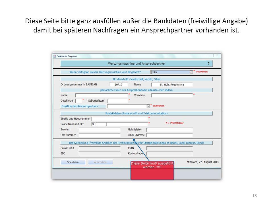 Diese Seite bitte ganz ausfüllen außer die Bankdaten (freiwillige Angabe) damit bei späteren Nachfragen ein Ansprechpartner vorhanden ist.
