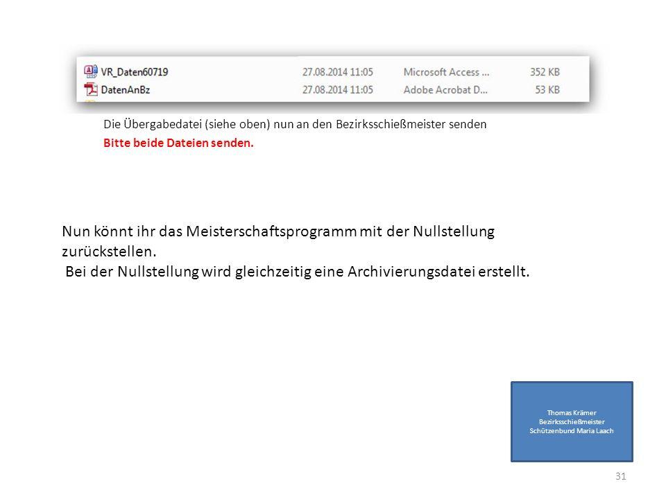 Die Übergabedatei (siehe oben) nun an den Bezirksschießmeister senden Bitte beide Dateien senden.