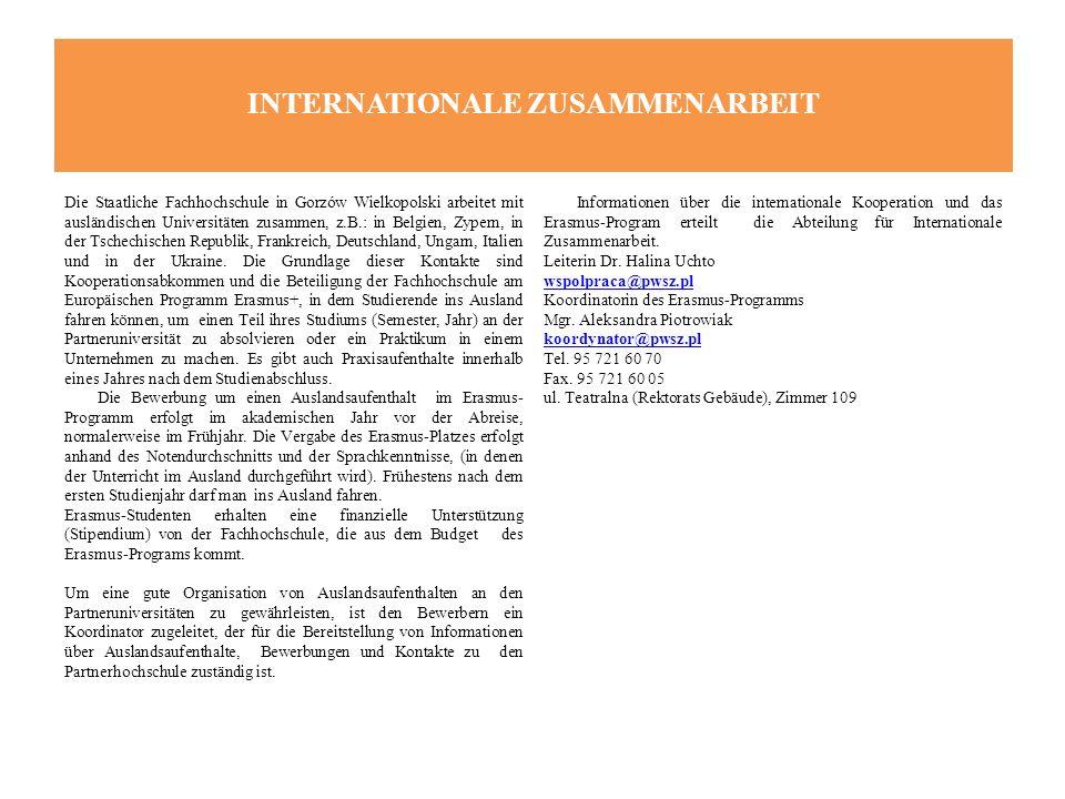 INTERNATIONALE ZUSAMMENARBEIT Die Staatliche Fachhochschule in Gorzów Wielkopolski arbeitet mit ausländischen Universitäten zusammen, z.B.: in Belgien