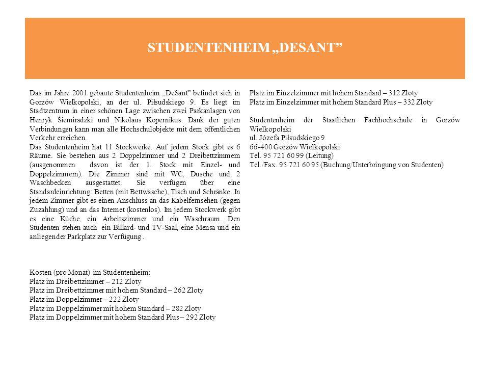 """STUDENTENHEIM """"DESANT"""" Das im Jahre 2001 gebaute Studentenheim """"DeSant"""" befindet sich in Gorzów Wielkopolski, an der ul. Piłsudskiego 9. Es liegt im S"""