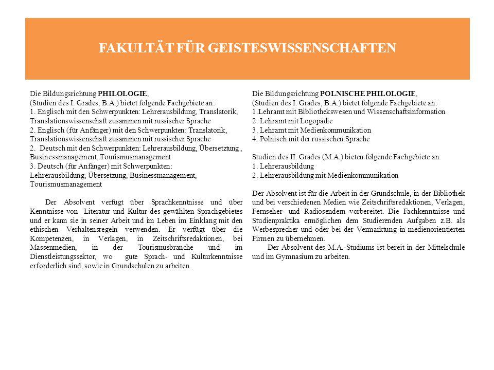 FAKULTÄT FÜR GEISTESWISSENSCHAFTEN Die Bildungsrichtung PHILOLOGIE, (Studien des I.