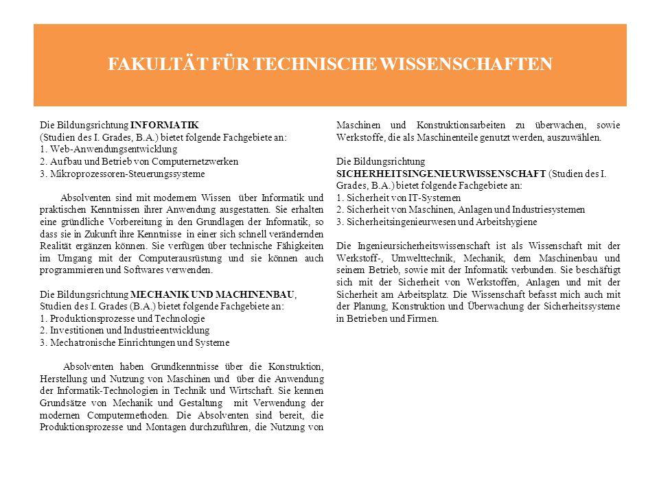 FAKULTÄT FÜR TECHNISCHE WISSENSCHAFTEN Die Bildungsrichtung INFORMATIK (Studien des I.