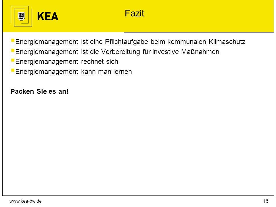 www.kea-bw.de15 Fazit  Energiemanagement ist eine Pflichtaufgabe beim kommunalen Klimaschutz  Energiemanagement ist die Vorbereitung für investive Maßnahmen  Energiemanagement rechnet sich  Energiemanagement kann man lernen Packen Sie es an!