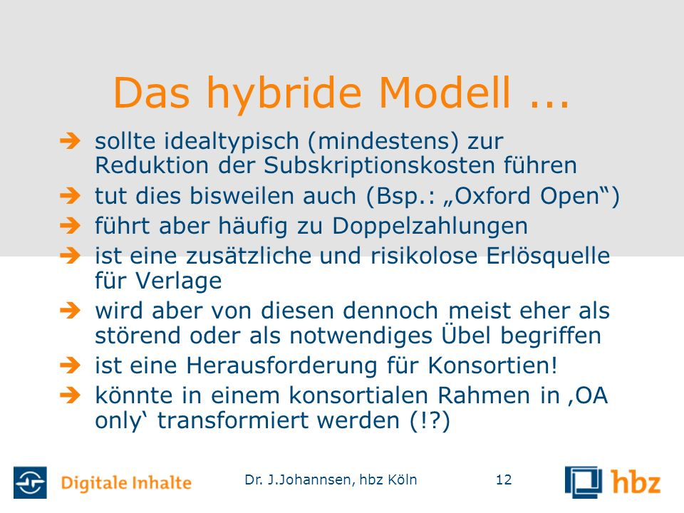 Dr. J.Johannsen, hbz Köln12 Das hybride Modell...