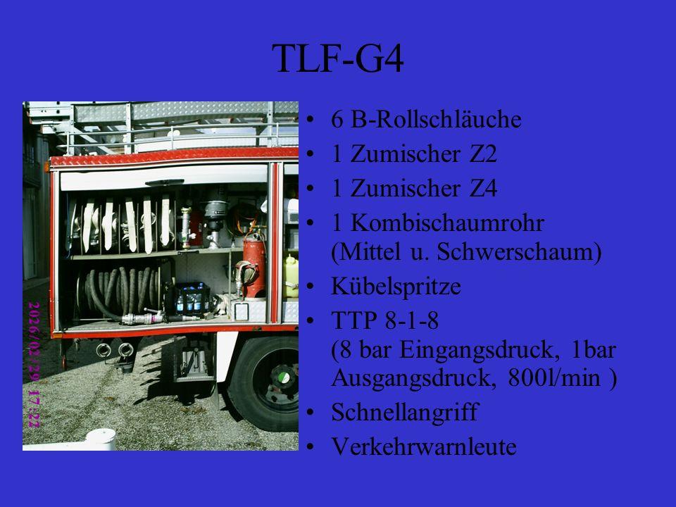 TLF-G4 6 B-Rollschläuche 1 Zumischer Z2 1 Zumischer Z4 1 Kombischaumrohr (Mittel u. Schwerschaum) Kübelspritze TTP 8-1-8 (8 bar Eingangsdruck, 1bar Au