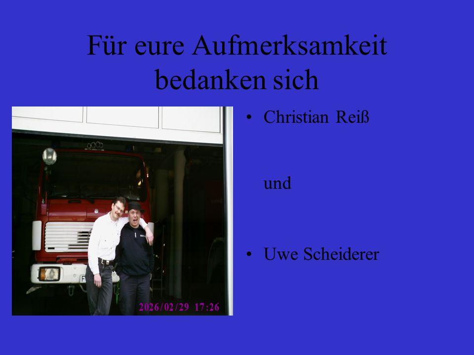 Für eure Aufmerksamkeit bedanken sich Christian Reiß und Uwe Scheiderer