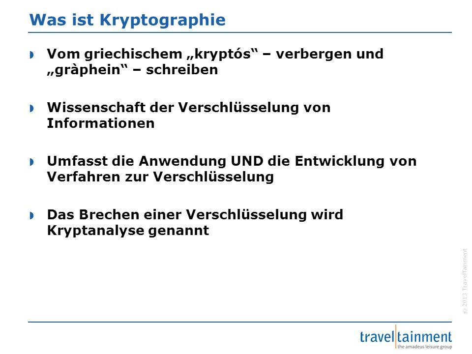 """© 2013 TravelTainment Was ist Kryptographie  Vom griechischem """"kryptós"""" – verbergen und """"gràphein"""" – schreiben  Wissenschaft der Verschlüsselung von"""
