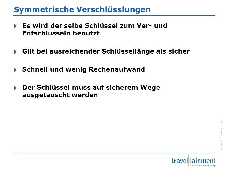 © 2013 TravelTainment RSA Beispiel  RSA behandelt Datenblöcke als Natürliche Zahl kleiner n  Verschlüsselung der Information m = 3  c = (3 7 ) mod 35 = 17  Entschlüsselung der Chiffre c = 17  M = (17 7 ) mod 35 = 3