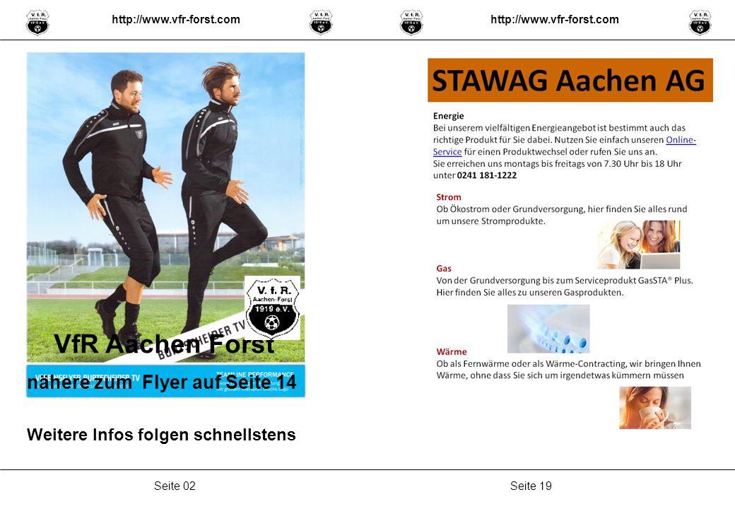 Seite 19Seite 02 http://www.vfr-forst.com VfR Aachen Forst nähere zum Flyer auf Seite 14 Weitere Infos folgen schnellstens