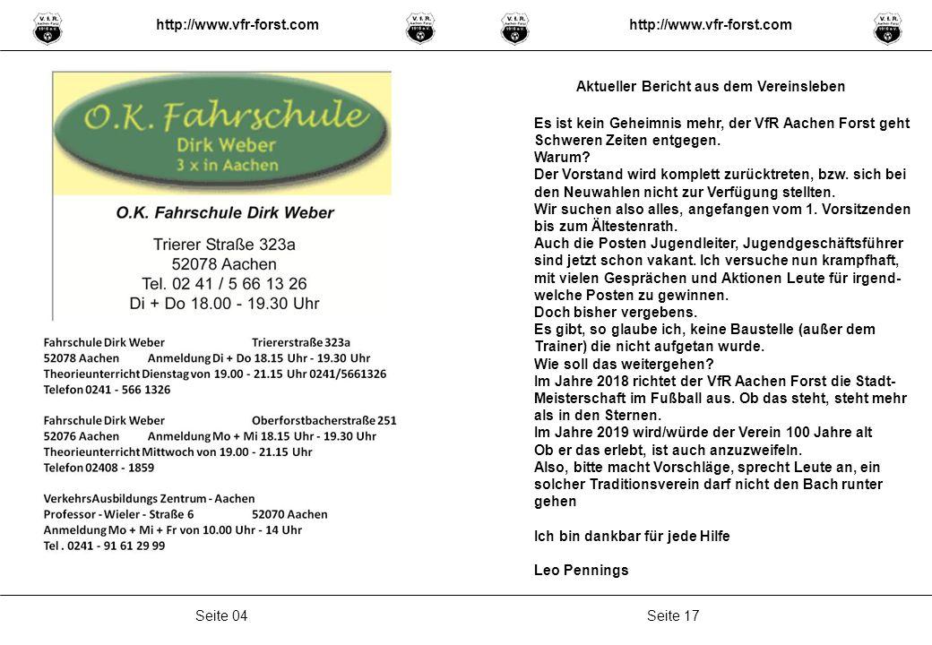 Seite 17Seite 04 Es ist kein Geheimnis mehr, der VfR Aachen Forst geht Schweren Zeiten entgegen. Warum? Der Vorstand wird komplett zurücktreten, bzw.