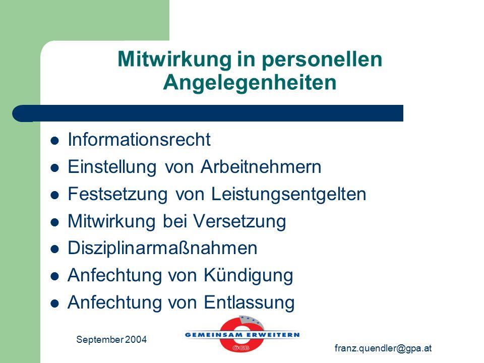 September 2004 franz.quendler@gpa.at Mitwirkung in personellen Angelegenheiten Informationsrecht Einstellung von Arbeitnehmern Festsetzung von Leistun