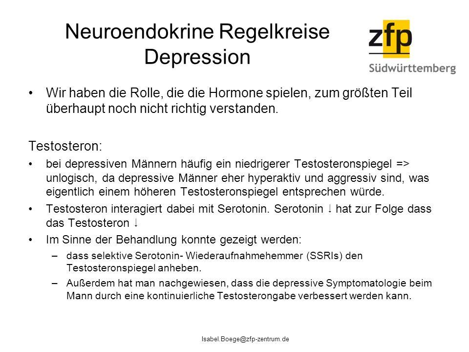 Neuroendokrine Regelkreise Depression Wir haben die Rolle, die die Hormone spielen, zum größten Teil überhaupt noch nicht richtig verstanden. Testoste
