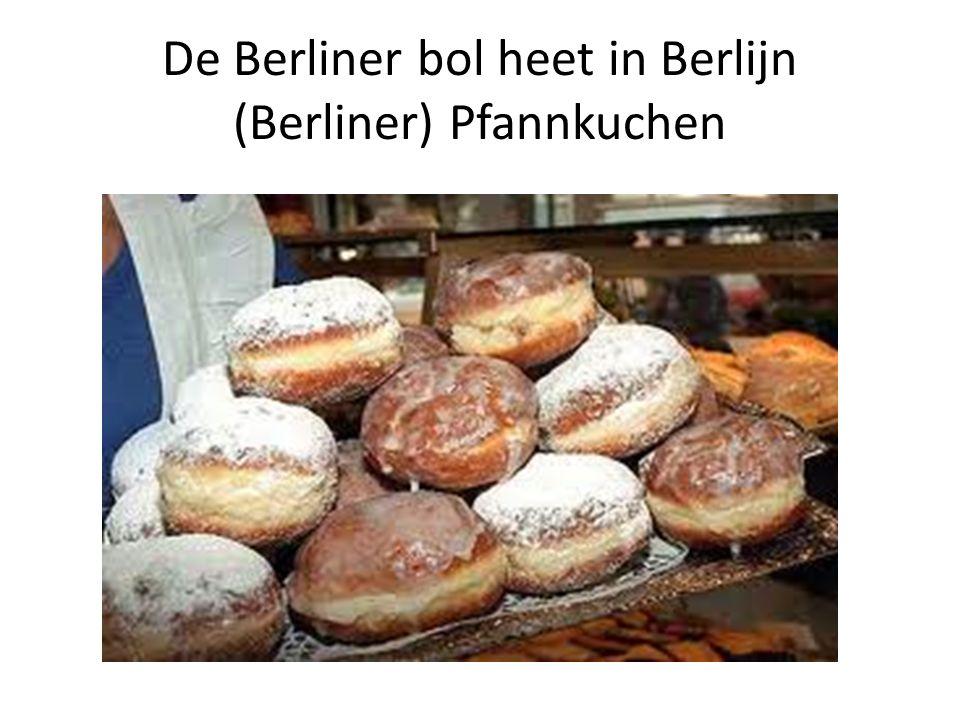 De Berliner bol heet in Berlijn (Berliner) Pfannkuchen