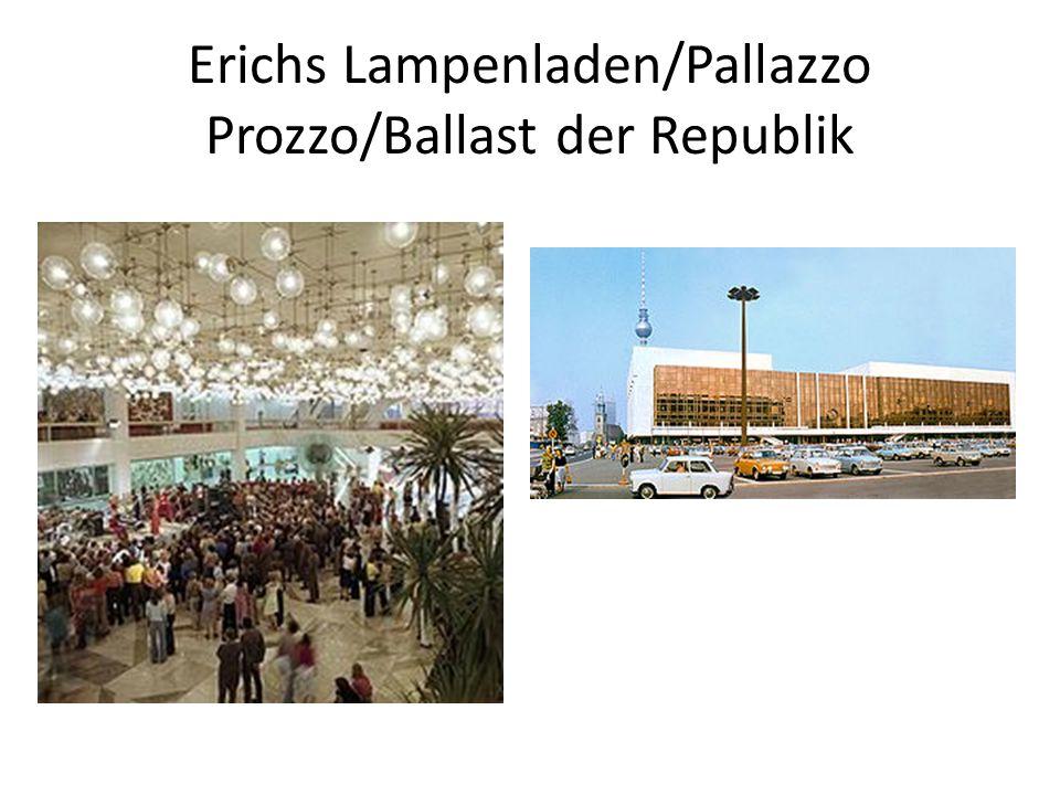 Erichs Lampenladen/Pallazzo Prozzo/Ballast der Republik