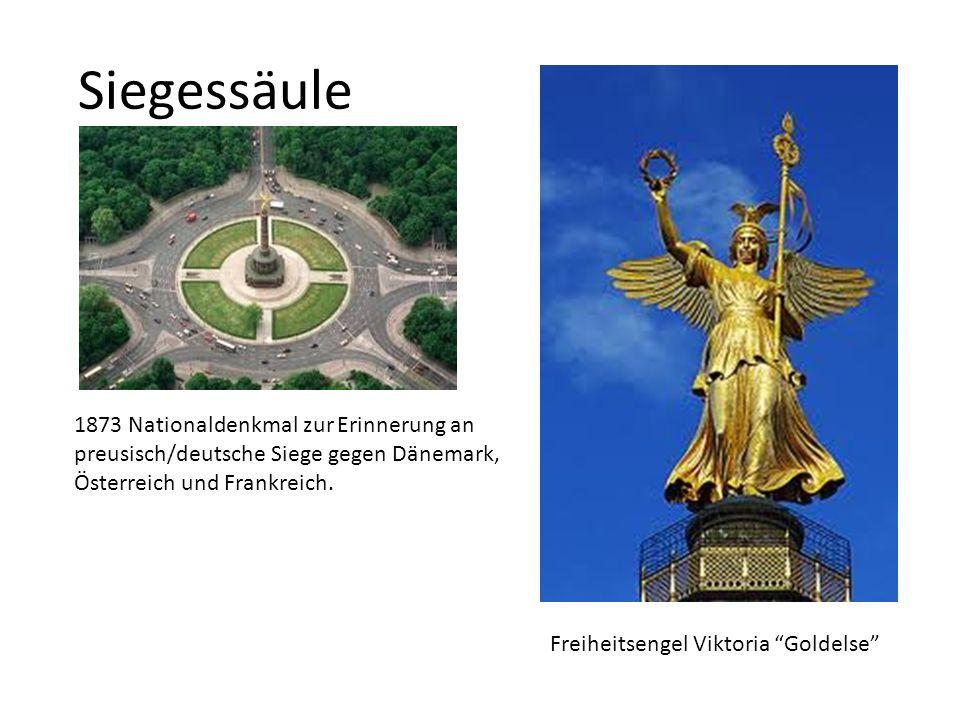 Siegessäule 1873 Nationaldenkmal zur Erinnerung an preusisch/deutsche Siege gegen Dänemark, Österreich und Frankreich.