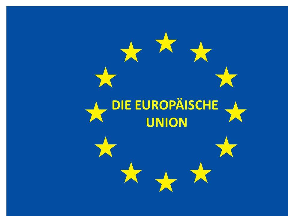 Die Geschichte der EU 1951 EGKS (Schuman-Erklärung) 1957 Vertrag von Rom (EGKS, EWG, Euratom) 1973 + GB, Irland, Dänemark 1975 Europäischer Rechnungshof 1979 EU Wahlen 1981 + GR; 1986 + Spanien und Portugal 1989 Fall der Berliner Mauer