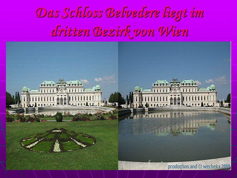 Das Schloss Belvedere liegt im dritten Bezirk von Wien