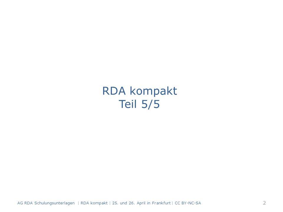 RDA kompakt Teil 5/5 2 AG RDA Schulungsunterlagen | RDA kompakt | 25.