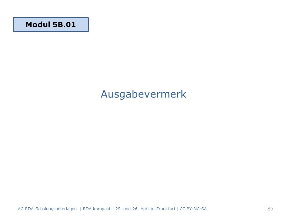 Ausgabevermerk AG RDA Schulungsunterlagen | RDA kompakt | 25.