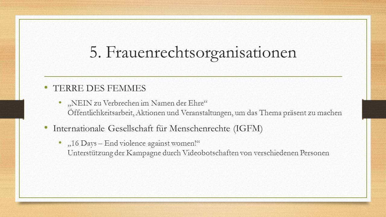 """5. Frauenrechtsorganisationen TERRE DES FEMMES """"NEIN zu Verbrechen im Namen der Ehre"""" Öffentlichkeitsarbeit, Aktionen und Veranstaltungen, um das Them"""