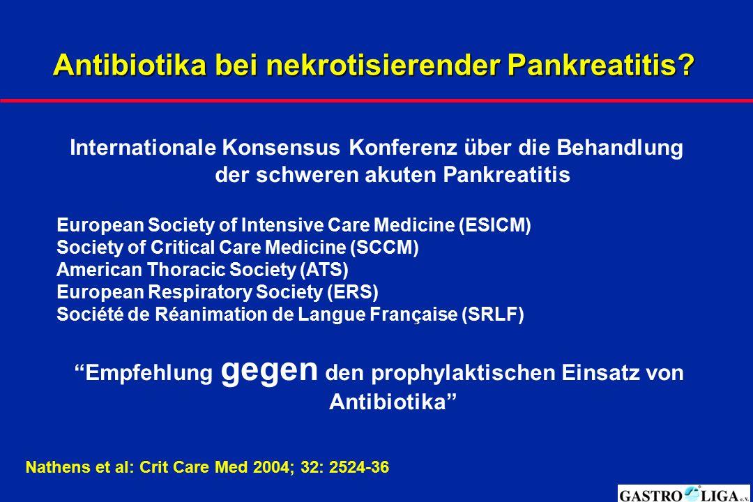 Antibiotika bei nekrotisierender Pankreatitis? Internationale Konsensus Konferenz über die Behandlung der schweren akuten Pankreatitis European Societ