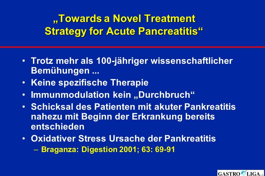 """""""Towards a Novel Treatment Strategy for Acute Pancreatitis"""" Trotz mehr als 100-jähriger wissenschaftlicher Bemühungen... Keine spezifische Therapie Im"""
