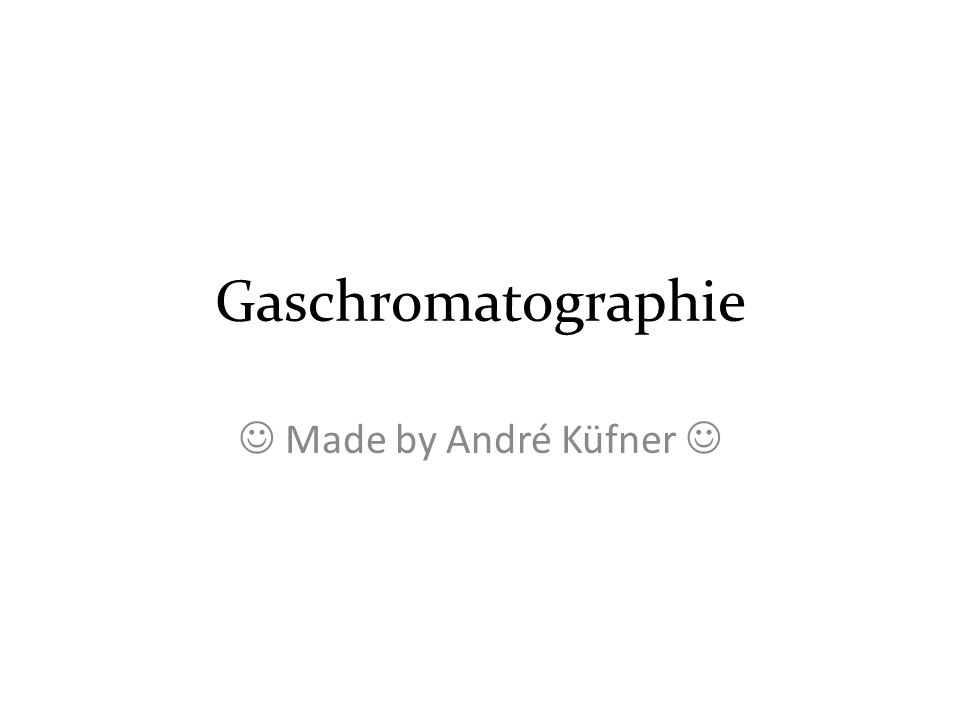 Gaschromatographie Made by André Küfner