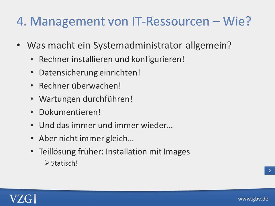 Was macht ein Systemadministrator allgemein? Rechner installieren und konfigurieren! Datensicherung einrichten! Rechner überwachen! Wartungen durchfüh