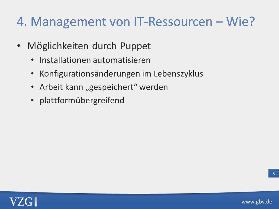 """Möglichkeiten durch Puppet Installationen automatisieren Konfigurationsänderungen im Lebenszyklus Arbeit kann """"gespeichert"""" werden plattformübergreife"""