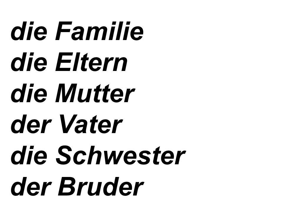 Der Vater, die Mutter und 4 Kinder.